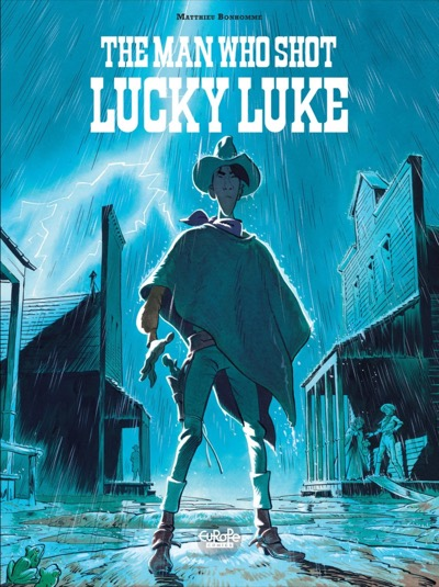 The Man Who Shot Lucky Luke by Matthieu Bonhomme cover