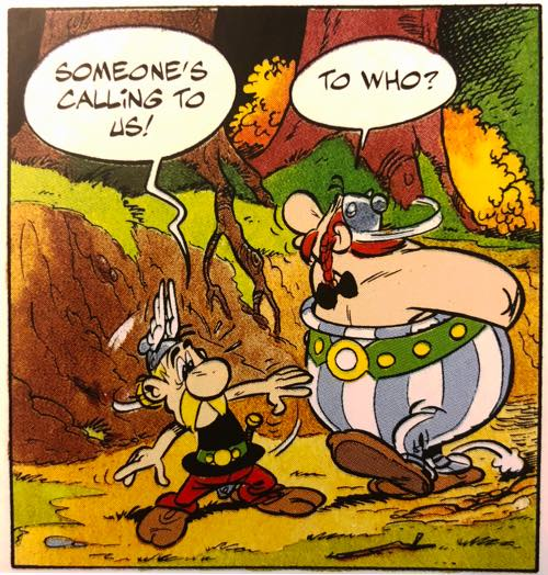 Who is calling out to Asterix?