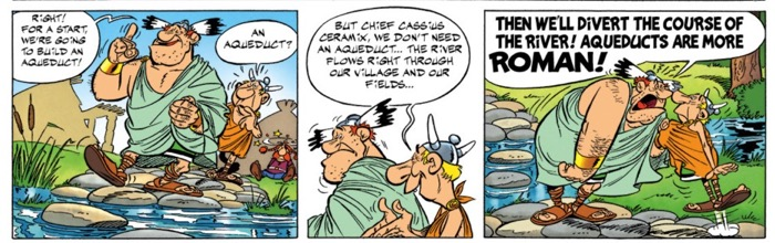 The Roman-Gauls want to be as Roman as possible, including using aqueducts to get water from the stream that already flows through their village.