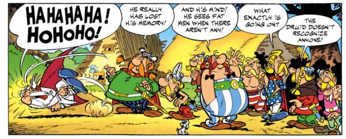 The Druid Getafix loses his memory and laughs at the entire situation and all the people around him.