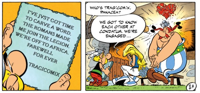 Tragicomix and Panacea are engaged to be married, literally breaking Obelix's heart