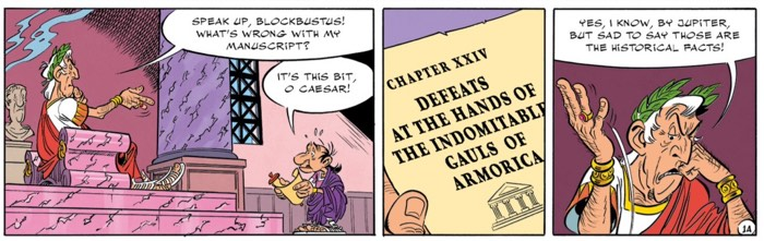 In Asterix and the Missing Scrolls, Caesar demands truth in his commentaries.