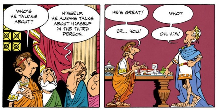 Caesar talks about himself in the third person, much like he did in his commentaries.