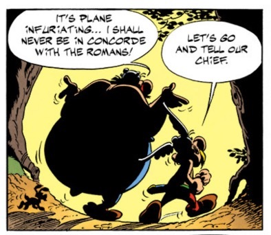 Obelix things the concorde is plane crazy. Oh, Rene Goscinny is the master of Dad-level jokes