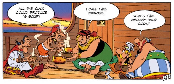 Ominus the Cook is just good word play for Asterix and the Black Gold