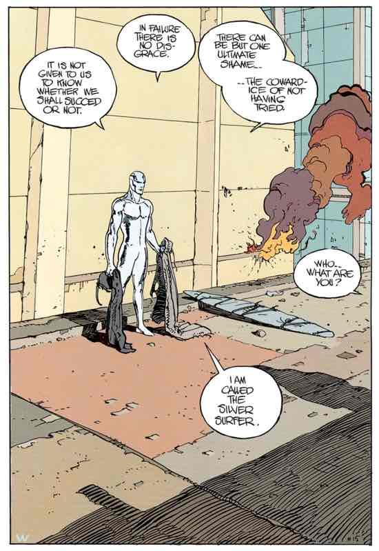 Silver Surfer says there is no try. Do. Or do not.