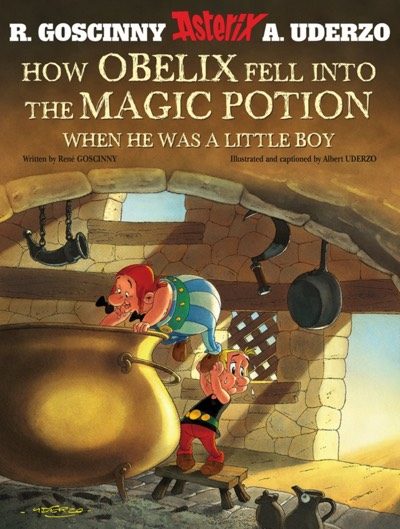 How Obelix Fell Into the Magic Potion When He Was a Little Boy cover by Albert Uderzo