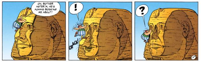 """From """"Asterix in Cleopatra,"""" Obelix destroys the Sphinx's nose, perhaps 1400 years in advance of when we thought it happened..."""