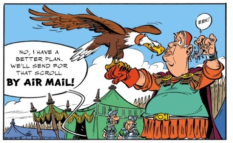 Air Mail in Asterix's time is literally a bird flying with a note attached to his leg.
