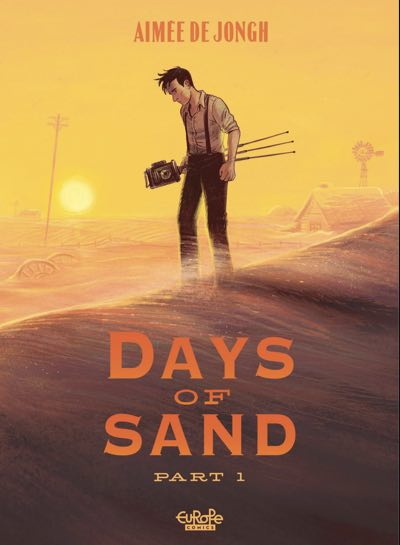 Aimee de Jongh's cover to Days of Sand v1, featuring a photographer standing outside in the Dust Bowl