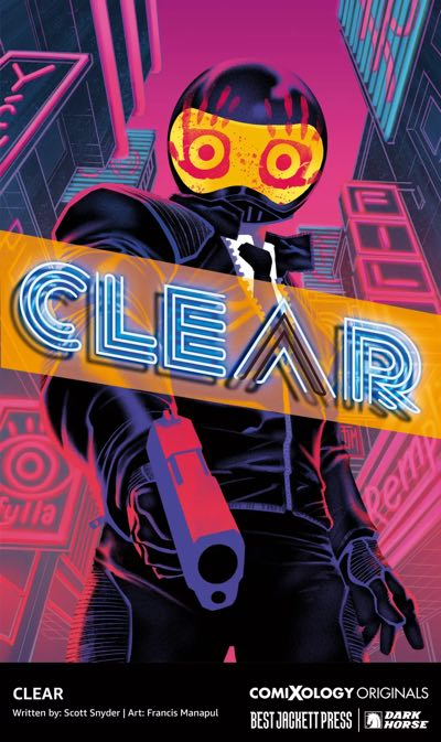 Clear by Scott Snyder and Francis Manapul