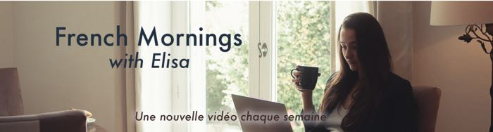 French Mornings with Elisa YouTube channel header image